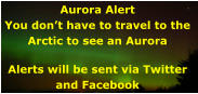 Aurora Alert You don't have to travel to the  Arctic to see an Aurora  Alerts will be sent via Twitter  and Facebook